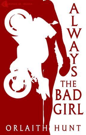 Always the Bad Girl [#Wattys2018]  by Myst3ry007