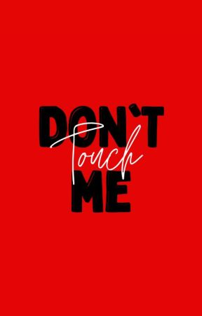 ❝Don't Touch Me.❞ by babysehunnie1