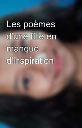Les Poèmes Dune Fille En Manque Dinspiration Poèmes 3