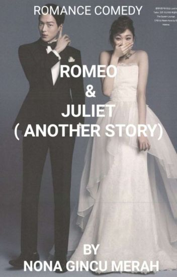 Romeo & Juliet  ( Another Story ) #Wattys2018 ( Complete )