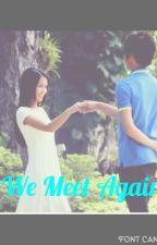 WE MEET AGAIN (kathniel fan-fic ) {ongoing} by mylekyle