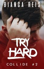 Try Hard #2 by biancabaldassin