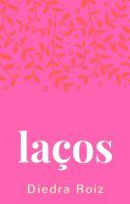 LAÇOS - Conto Lésbico by DiedraRoiz