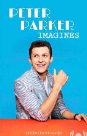 Peter Parker Imagines - Not good enough - Wattpad