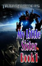 Transformers *My Little Sister* Book One by Midnight_433334