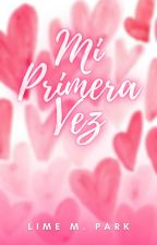 Mi Primera Vez by KrystalMPark