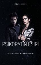 PSİKOPATIN ESİRİ by Melis_Angel