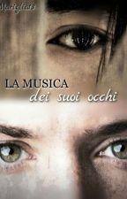 La musica dei suoi occhi. by mariglia13
