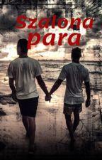 Szalona para - boyxboy by Live_Is_Secret