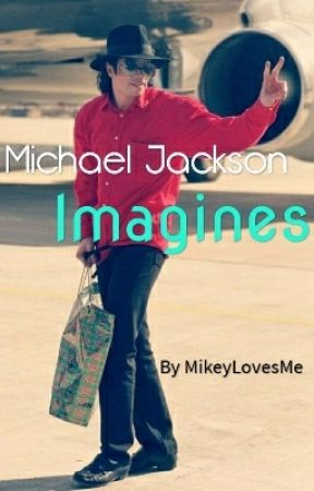 Michael Jackson Imagines by MikeyLovesMe
