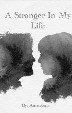 A Stranger In My Life by Aurneema