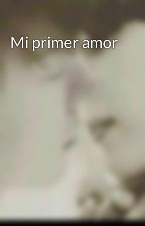 Mi primer amor  by lisethmiranda