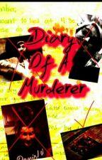 Diary Of A Murderer by shadowwalker26