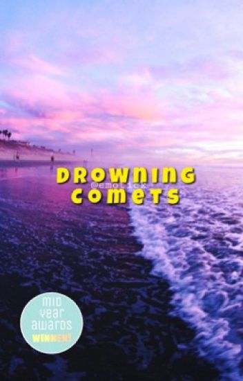 DROWNING COMETS.