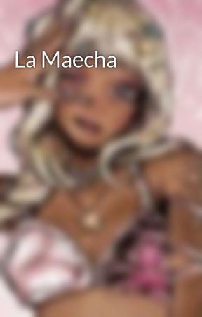 La Maecha by mazaikia