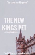 The New Kings Pet by Cacophobians