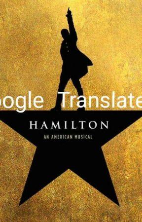 Hamilton Translated By Google by poshpride