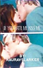 if you hate me kiss me (raura love story) by rauravslarker