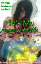 He's My Angel of Musik (BVB FANFIC) by BleedingDiamond