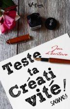 Teste ta créativité! - Jeu d'écriture by sachaa03