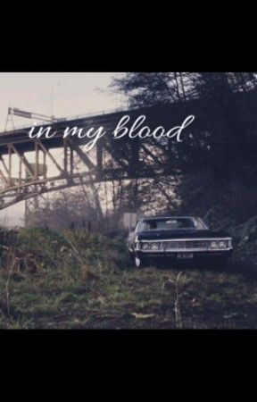 IN MY BLOOD •dean winchester• by doyouhaveaquackson