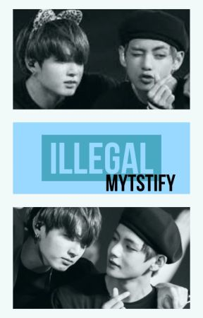 Illegal (vkook/taekook fanfic) by Mytstify