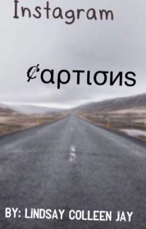 Instagram Captions - Lyric Captions - Wattpad