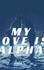 My Love Is  Alpha by nikevava