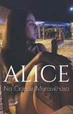 Alice Na Cidade Maravilhosa (EM BREVE!!) by VulgoCria