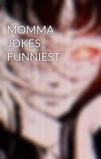 MOMMA JOKES : FUNNIEST by DREAMLESSTODREAM