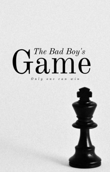 The Bad Boy's Game ✔ (Slowly Editing)