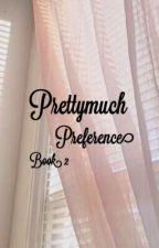 prettymuch pref. COMPLETE book two by pkmxxn