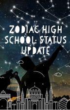 Zodiac High School: Status Update by PotatoesSoda
