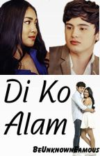 Di Ko Alam [JaDine] REVISED by BeUnknownEamous