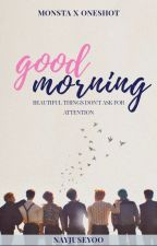 GOOD MORNING (MONSTA X ONESHOT) by nayjuseyoo