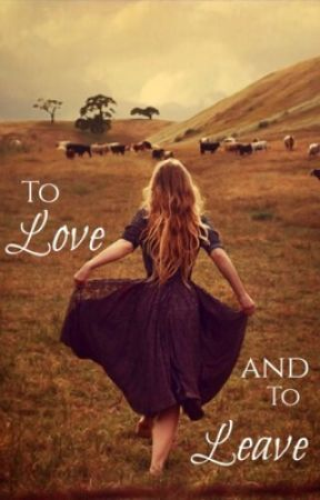To Love and To Leave by JacqTheWriter