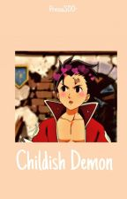 ❝Childish Demon❞[ ZELDRIS X READERS] by MAELLICIOUS
