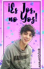 ¡Es Jos, no Yoz!  by AyQuePaola