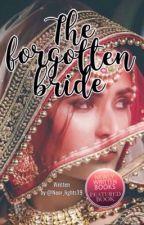The Forgotten Bride by noor_lights19