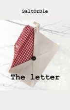 The Letter (Short-story) by SaltOrDie