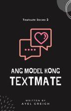 Ang Model kong Textmate by abdiel_25