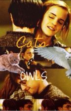 Cats & Owls {Harmione Story} by HipsterHermione