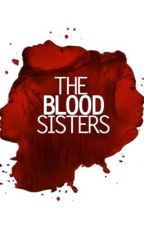 The Blood Sisters by rencei