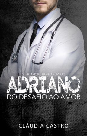 Adriano: do desafio ao amor by ValentinaFernandess