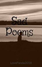 Sad Poems by LovePanda2018