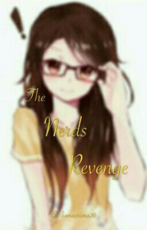The nerds revenge (ON GOING)  by lianacrisna30