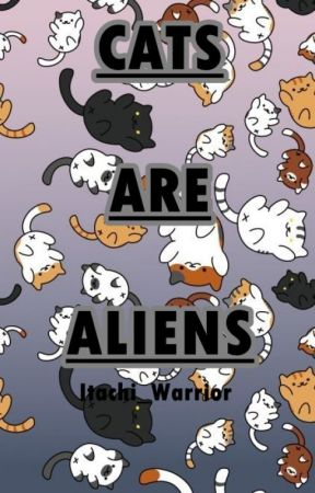 Cats Are Aliens by Itachi-warrior