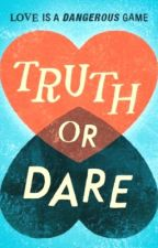Truth or Dare by Myr_the_best