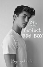 My Perfect Bad Boy by myufinda