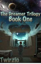 The Dreamer Trilogy: Book One by Twirzio